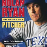 Nolan Ryan: The Making of a Pitcher [Excerpt & Podcast]