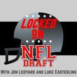 Locked on NFL Draft Host Jon Ledyard- Part 1
